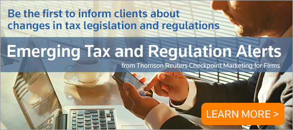 Be the first to inform clients about changes in tax legislation and regulations. Emerging Tax and Regulation Alerts.