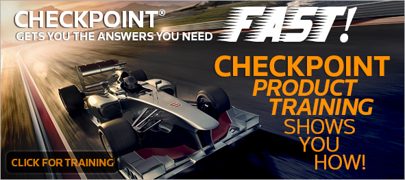 CHECKPOINT GETS YOU THE ANSWERS YOU NEED FAST! CHECKPOINT PRODUCT TRAINING SHOWS YOU HOW!