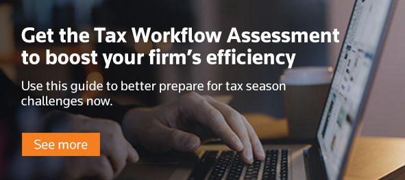 Get the Tax Workflow Assessment to boost your firm's efficiency. Use this guide to better prepare for tax season challenges now.